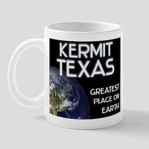 kermit texas - greatest place on earth Mug