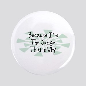 "Because Judge 3.5"" Button"