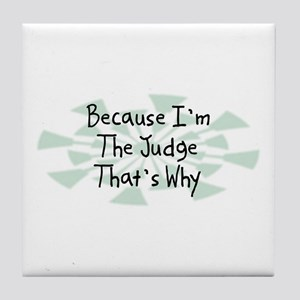 Because Judge Tile Coaster