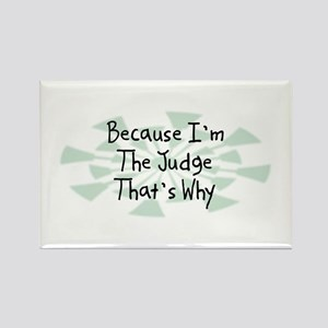 Because Judge Rectangle Magnet