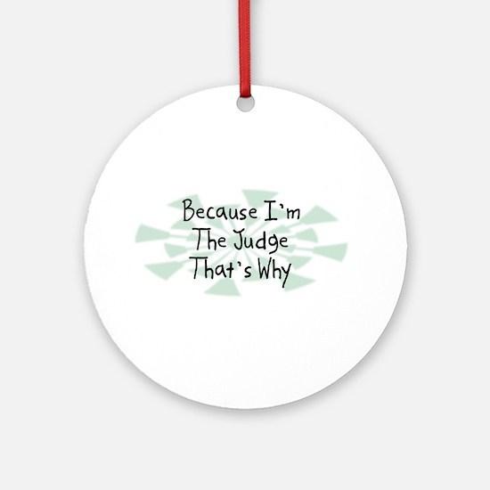 Because Judge Ornament (Round)