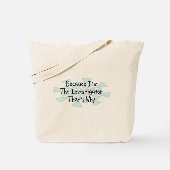 Because Investigator Tote Bag