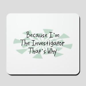 Because Investigator Mousepad