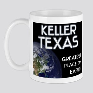 keller texas - greatest place on earth Mug
