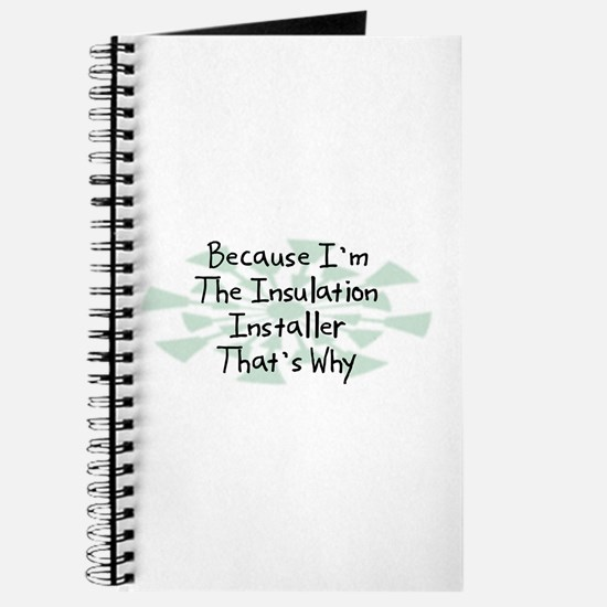Because Insulation Installer Journal