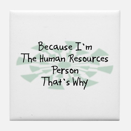 Because Human Resources Person Tile Coaster