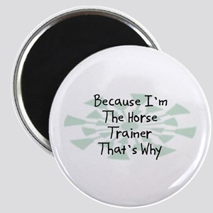 Because Horse Trainer Magnet