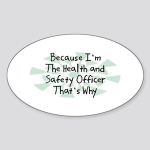 Because Health and Safety Officer Oval Sticker