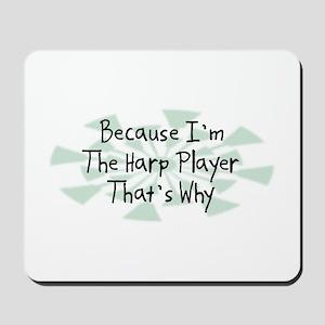 Because Harp Player Mousepad