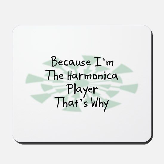 Because Harmonica Player Mousepad
