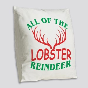 All Of The Lobster Reindeer Ch Burlap Throw Pillow