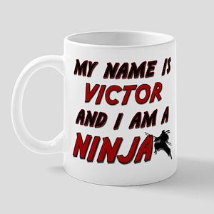 my name is victor and i am a ninja Mug
