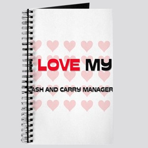 I Love My Cash And Carry Manager Journal