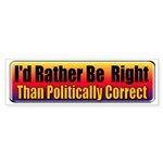 I'd Rather Be Right Bumper Sticker