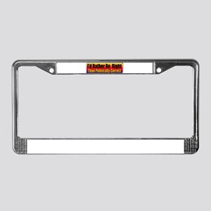 I'd Rather Be Right License Plate Frame