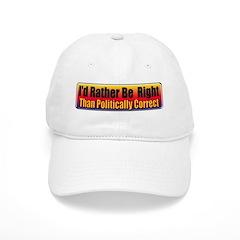 I'd Rather Be Right Baseball Cap