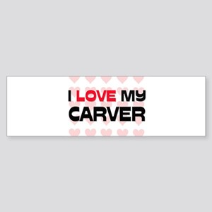I Love My Carver Bumper Sticker
