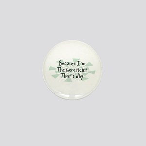 Because Geneticist Mini Button