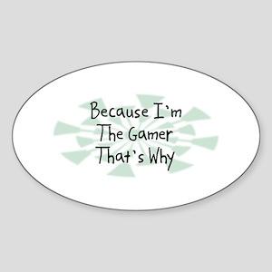 Because Gamer Oval Sticker