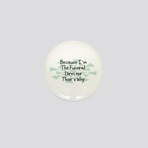 Because Funeral Director Mini Button