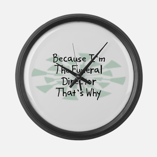 Because Funeral Director Large Wall Clock