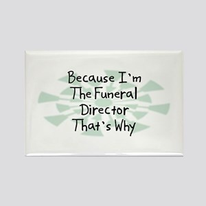 Because Funeral Director Rectangle Magnet