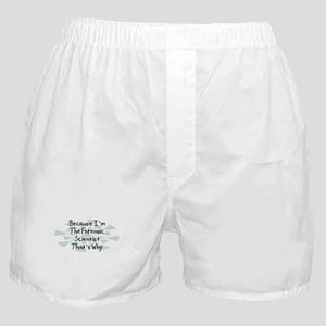 Because Forensic Scientist Boxer Shorts