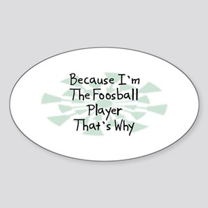 Because Foosball Player Oval Sticker
