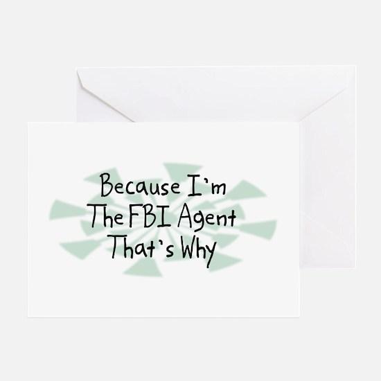Because FBI Agent Greeting Card