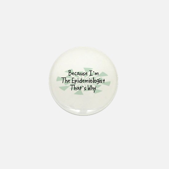 Because Epidemiologist Mini Button