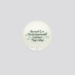 Because Environmental Scientist Mini Button