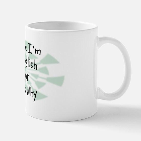 Because English Major Mug