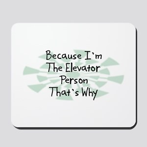 Because Elevator Person Mousepad