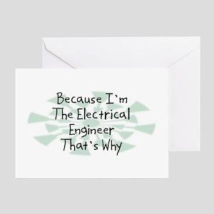 Because Electrical Engineer Greeting Card