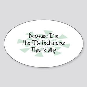 Because EEG Technician Oval Sticker