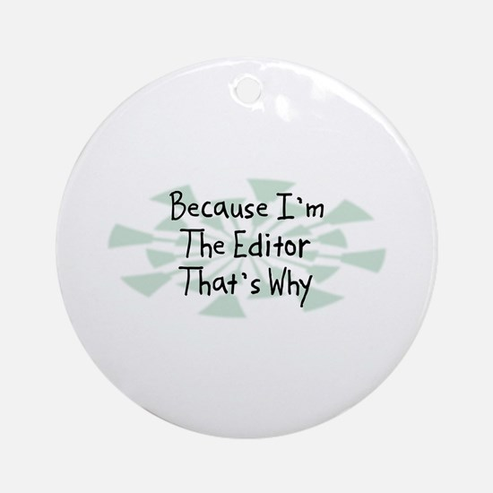 Because Editor Ornament (Round)