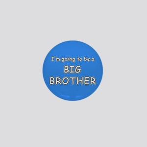 I'm going to be a BIG BROTHER Mini Button