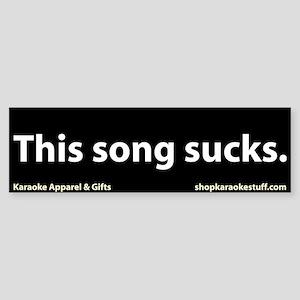 This Song Sucks Bumper Sticker