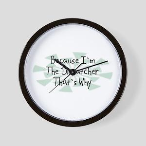 Because Dispatcher Wall Clock
