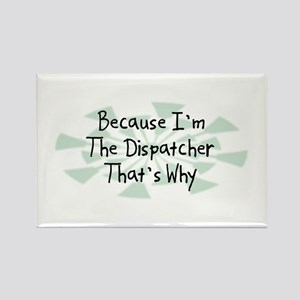 Because Dispatcher Rectangle Magnet