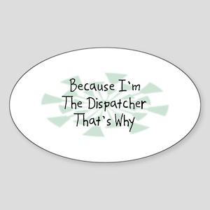 Because Dispatcher Oval Sticker