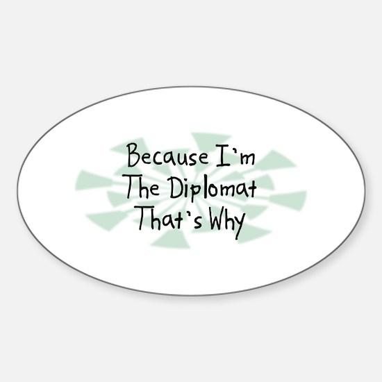 Because Diplomat Oval Decal