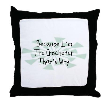 Because Crocheter Throw Pillow