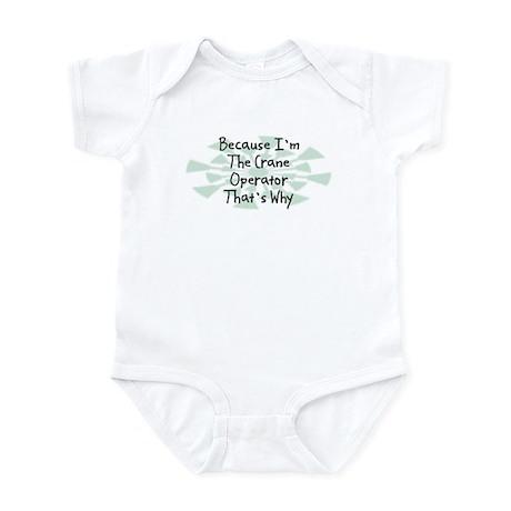Because Crane Operator Infant Bodysuit