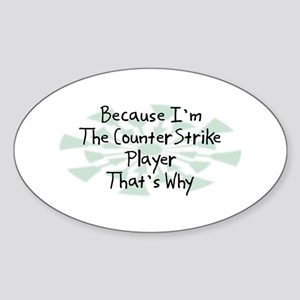 Because CounterStrike Player Oval Sticker