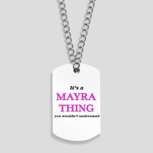 It's a Mayra thing, you wouldn't Dog Tags