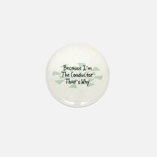 Because Conductor Mini Button