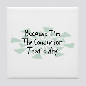 Because Conductor Tile Coaster