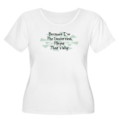 Because Concertina Player T-Shirt