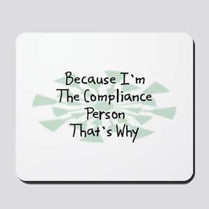 Because Compliance Person Mousepad